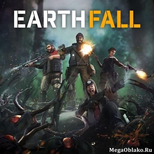 Earthfall (2018/RUS/ENG/MULTi10)