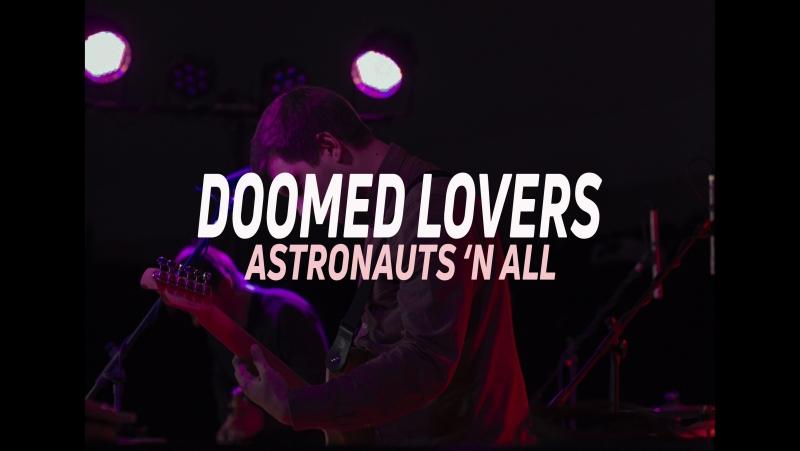 Astronauts 'n All - Doomed Lovers (Live Planetarium 2017)