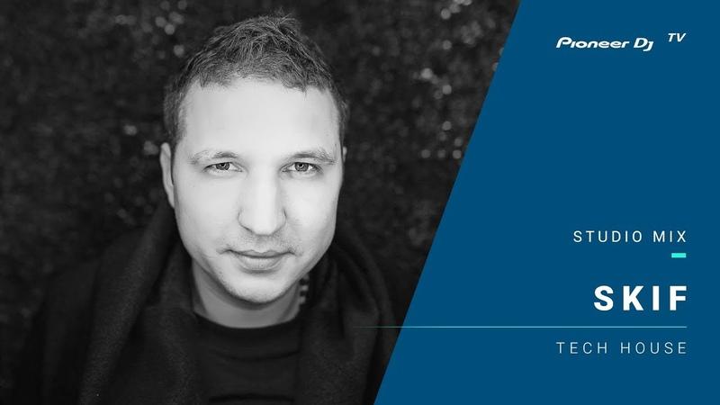 SKIF /tech house/ @ Pioneer DJ TV | Moscow