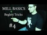Begleri #4. Простые трюки беглери для начинающих. Мельница и Basic Reversal