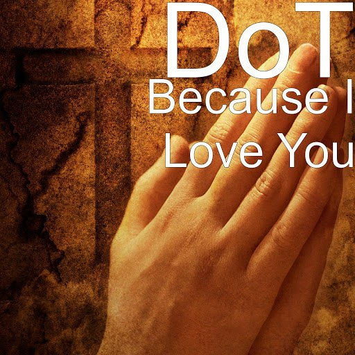 Dot альбом Because I Love You