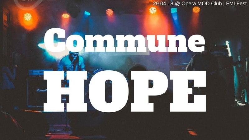 Commune - Hope @ FMLFest - MOD Club SPB   29.04.18