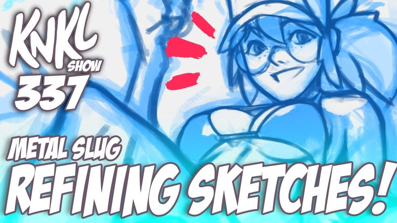 KNKL 337: Refining Sketches! more REAL-TIME drawing with Metal Slug!