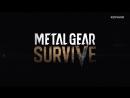 Трейлер игры Metal Gear Survive Reveal.Дата выхода игры 22 февраля 2018