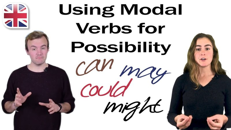 English Modal Verbs May Might Could Can Talking About Possibilities