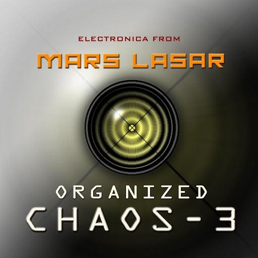 Mars Lasar альбом Organized Chaos 3