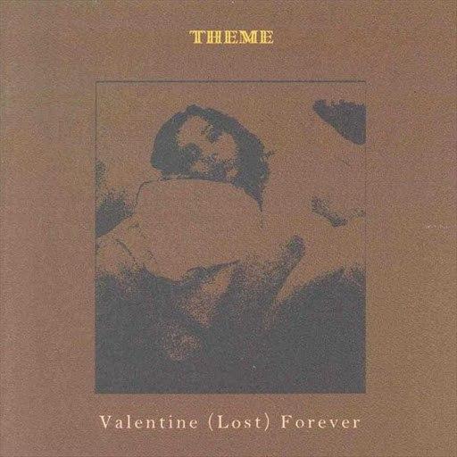 Theme альбом Valentine (Lost) Forever
