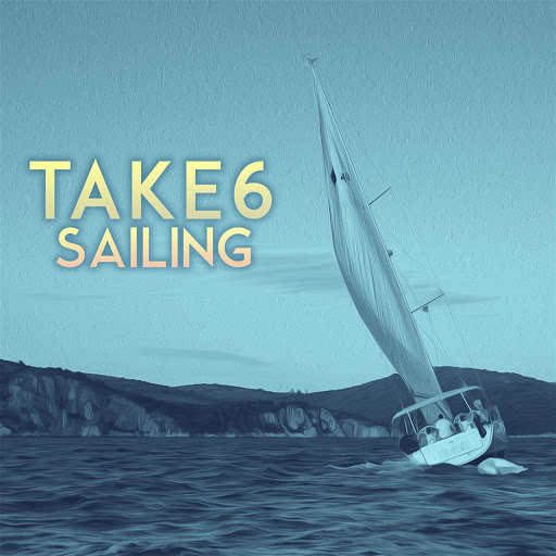 Take 6 альбом Sailing (Tim Kelley Remix)