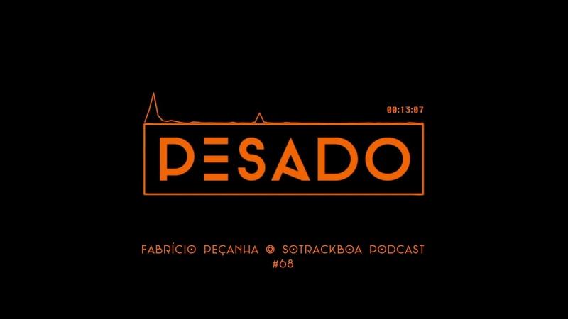 Fabrício Peçanha @ SoTrackBoa Podcast 68