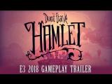 Dont Starve  Hamlet   E3 2018 Gameplay Trailer