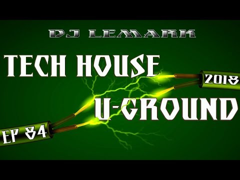 2018-) Ep-84 )- TECH HOUSE U-GROUND -( - Mixed by Dj LEMARK