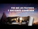 Escenas de película evangélica Por qué los pastores y ancianos condenan al Relámpago Oriental