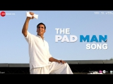 The Pad Man song | PadMan | IndianFilms | Пэдмен | RUS SUB