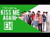 [FSG Libertas] [E14/14] Kiss Me Again The Series/ Поцелуй меня снова [рус.саб]