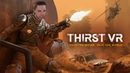 Thirst VR | Protect The Train Save The World!