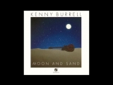 Kenny Burrell Moon And Sand (Full Album) 1980