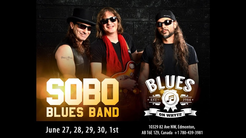 SOBO Blues Band in Blues on Whyte, Edmonton, Canada