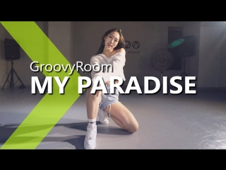 Viva dance studio groovyroom - my paradise (ft. chung ha & vinxen) / jane kim choreography