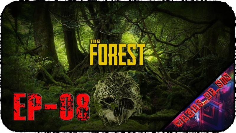 The Forest [EP-08] - Стрим - Достраиваем домину