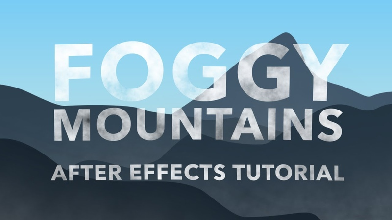 Foggy Mountains After Effects Tutorial - Augustus the Animator