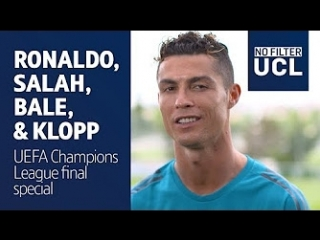 Ronaldo, Salah & Bale speak before the Champions League final #NoFilterUCL