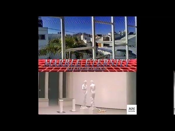 KEVINTHECREEP - MARBLE ETERNITY (FULL ALBUM)