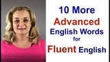 10 More Advanced English Words for Fluent English