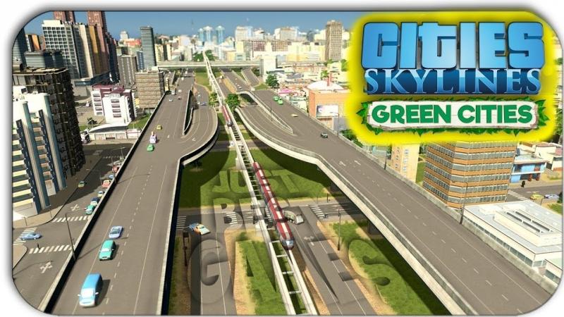 [JustBestGames] СТРОИМ АВТОБАН \ ПРОБКИ - Cities: Skylines - Green Cities 6