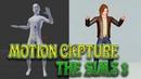 СИМС 3 - ЗАХВАТ ДВИЖЕНИЯ | THE SIMS 3 - MOTION CAPTURE