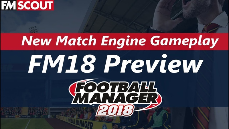 Football Manager 2018 | New Match Engine Gameplay Trailer | FM18 Preview
