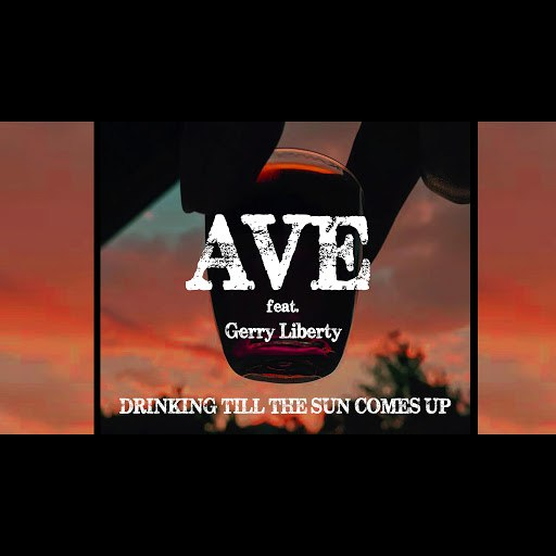 ave альбом Drinking Till the Sun Comes Up (feat. Gerry Liberty)