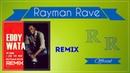 Eddy Wata I Like The Way Rayman Rave Remix