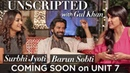 Unscripted With Gul Khan | Barun Sobti | Surbhi Jyoti | Trailer | Unit 7