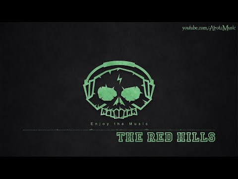 The Red Hills by Johannes Bornlöf - [Adventure, World Music]