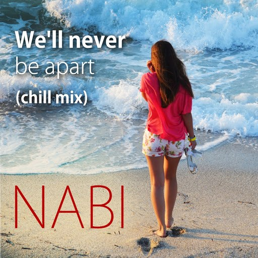 Nabi альбом We'll Never Be Apart (Chill Mix)