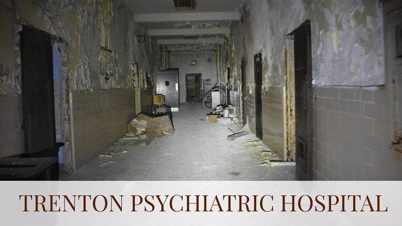 EXPLORING TRENTON PSYCHIATRIC HOSPITAL AT NIGHT !