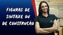 Figuras de Sintaxe ou de Construção Brasil Escola