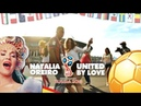UNITED BY LOVE - World Cup 2018 Russia - Natalia Oreiro