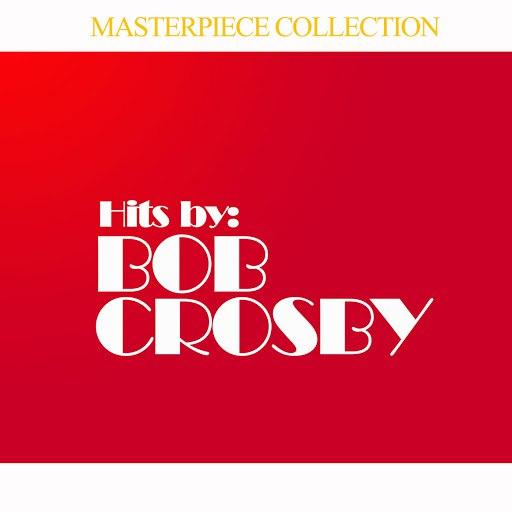 Bob Crosby альбом Hits By Bob Crosby