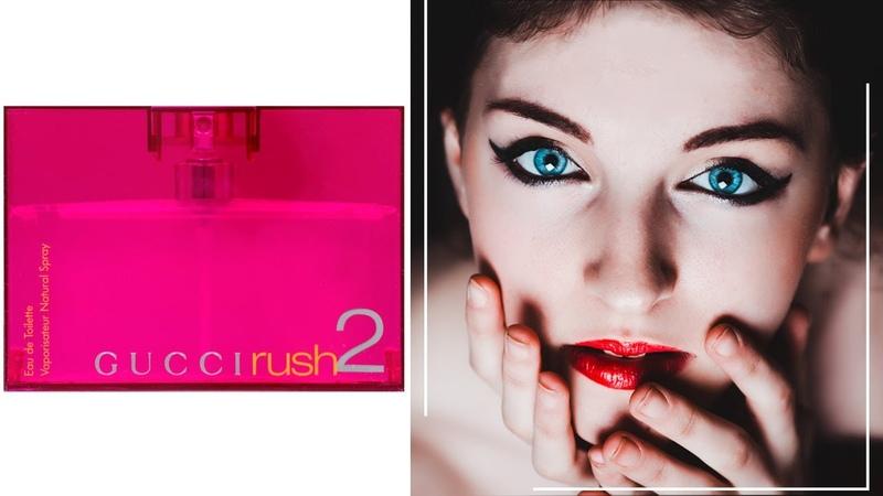 Gucci Rush 2 Гуччи Раш 2 - обзоры и отзывы о духах