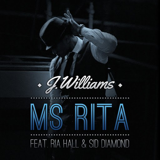 J.Williams альбом Ms Rita (feat. Sid Diamond, Ria Hall)