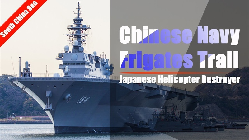 Chinese Navy Frigates Trail Japanese Helicopter Destroyer in the South China Sea
