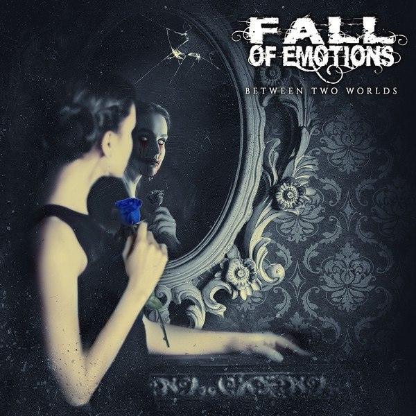 Fall of Emotions - Between Two Worlds [EP] (2017)