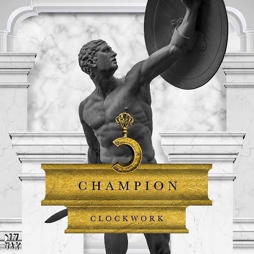 Clockwork альбом Champion