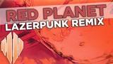 Scandroid - Red Planet (Lazerpunk Remix)