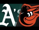 AL 11 09 2018 OAK Athletics @ BAL Orioles 1 3