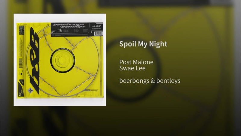 Post Malone Feat. Swae Lee - Spoil My Night [Audio]