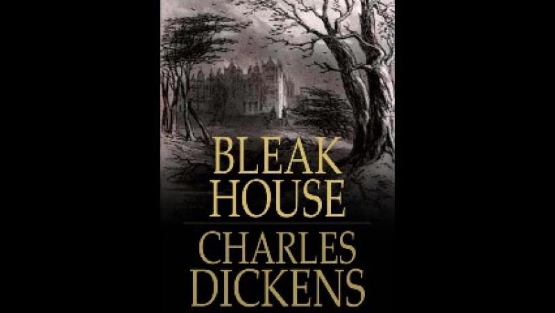 Charles Dickens - Bleak House / Холодный Дом [ Novel. Audioplay ]