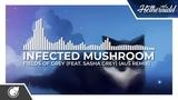 Infected Mushroom - Fields Of Grey (feat. Sasha Grey) (Au5 Remix)