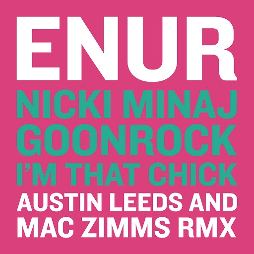 Enur album I'm That Chick (Austin Leeds and Mac Zimms Remix)